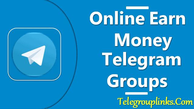 Online Earn Money Telegram Groups